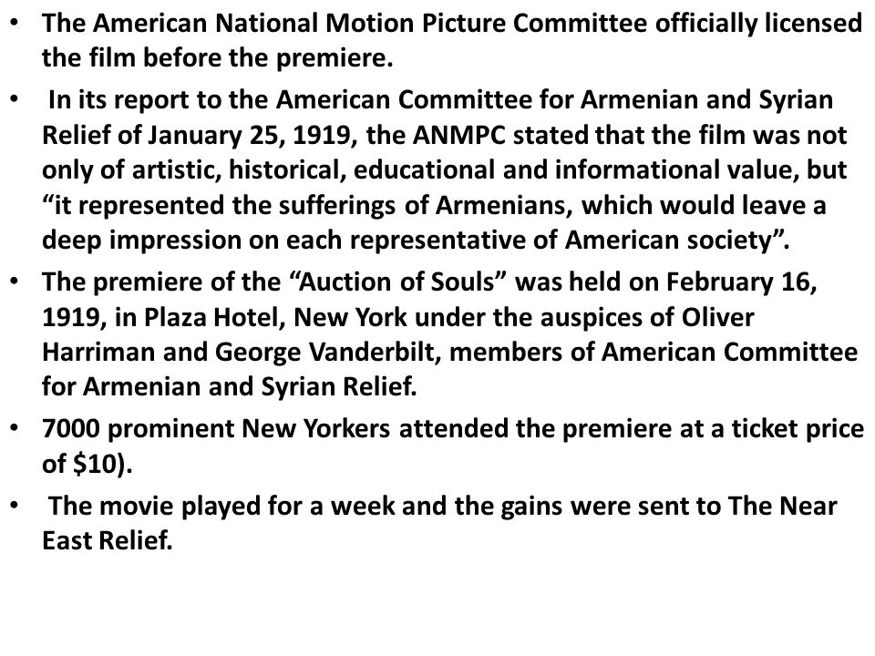 The American National Motion Picture Committee officially licensed the film before the premiere. In its report to the American Committee for Armenian