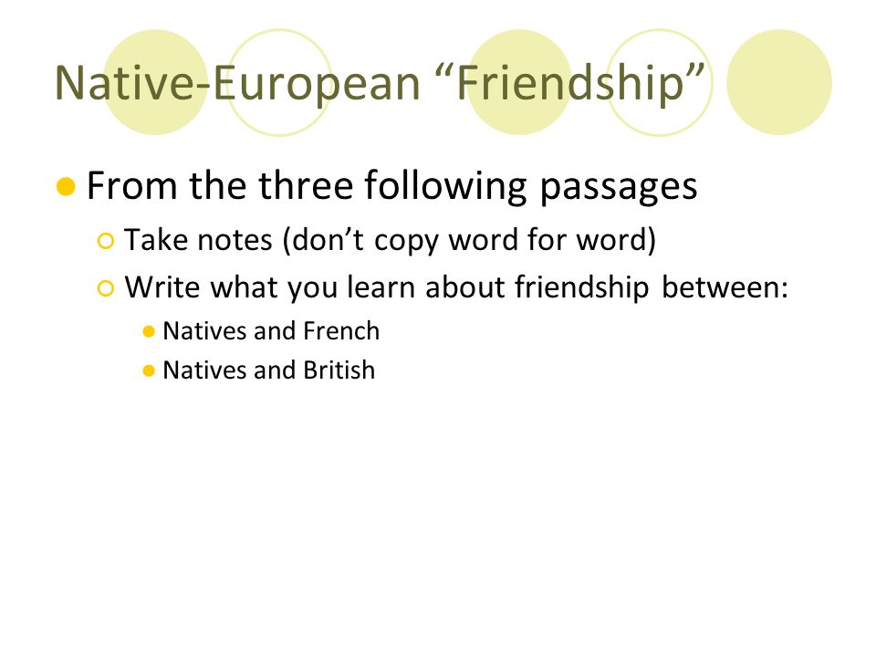 """Native-European """"Friendship"""" ●From the three following passages ○Take notes (don't copy word for word) ○Write what you learn about friendship between:"""