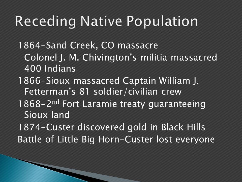 1864-Sand Creek, CO massacre Colonel J. M.