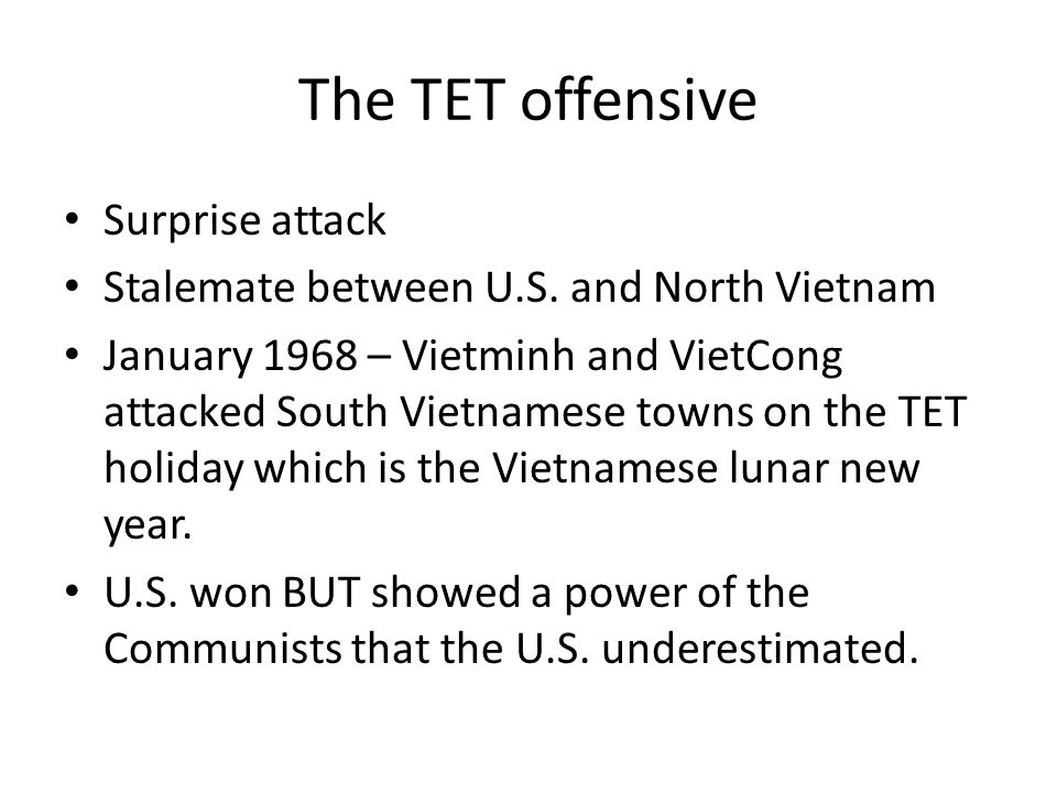 The TET offensive Surprise attack Stalemate between U.S.