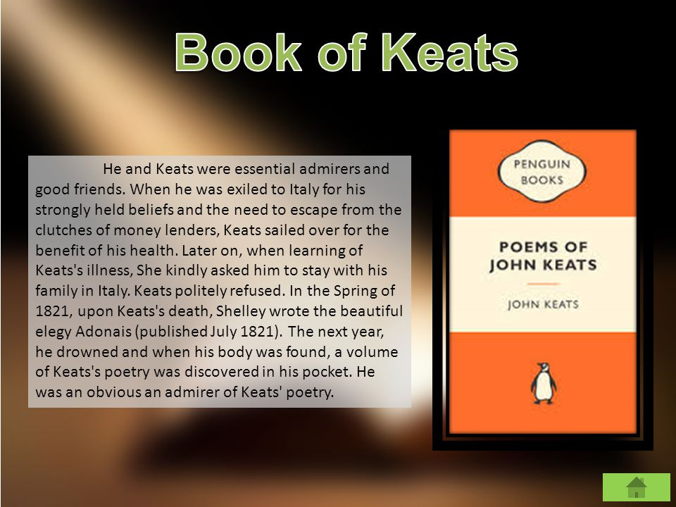 He and Keats were essential admirers and good friends.