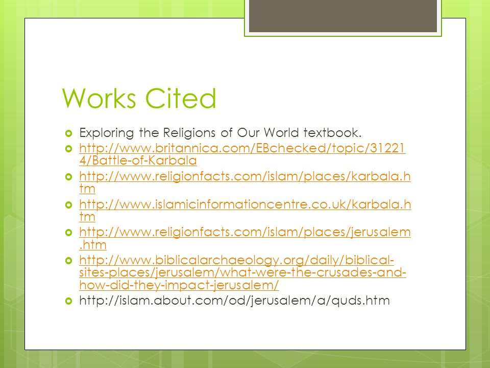 Works Cited  Exploring the Religions of Our World textbook.