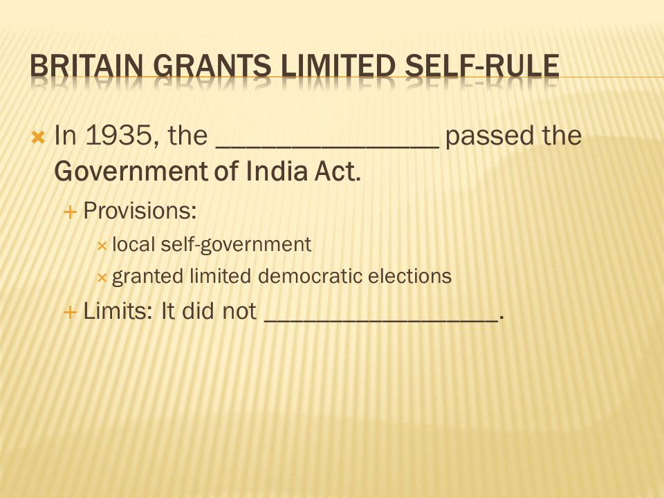  In 1935, the _______________ passed the Government of India Act.