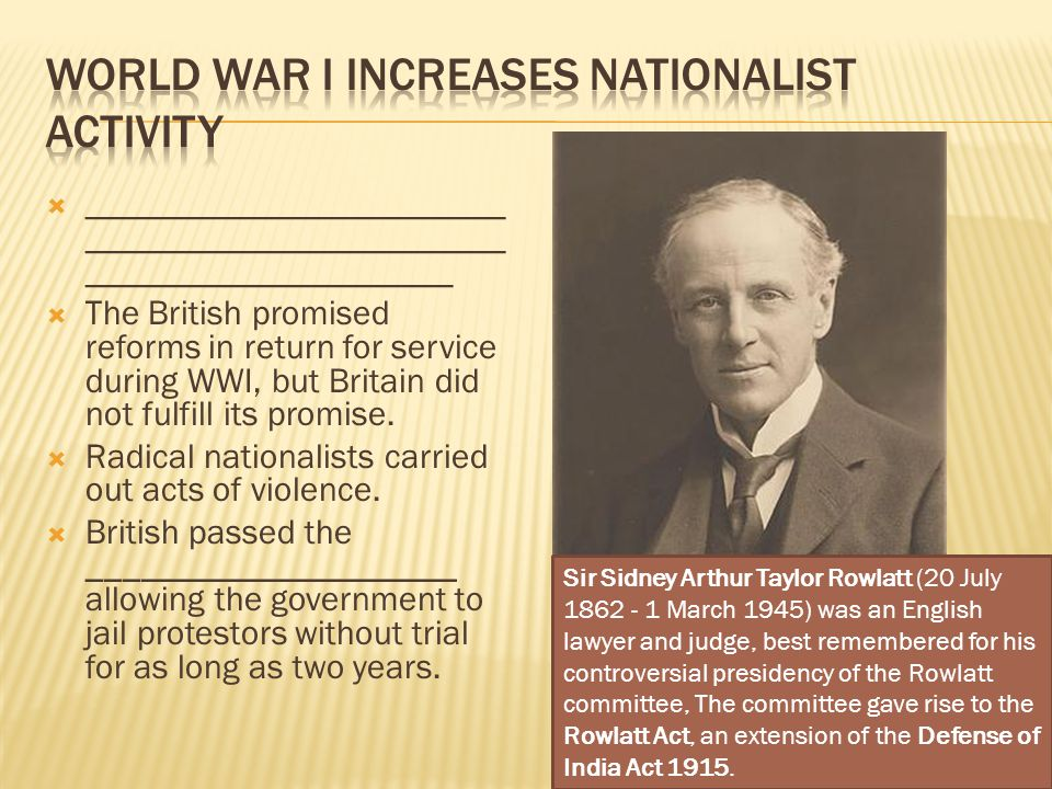  ________________________ ________________________ _____________________  The British promised reforms in return for service during WWI, but Britain did not fulfill its promise.
