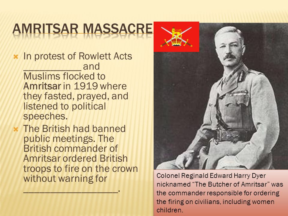  In protest of Rowlett Acts ___________ and Muslims flocked to Amritsar in 1919 where they fasted, prayed, and listened to political speeches.