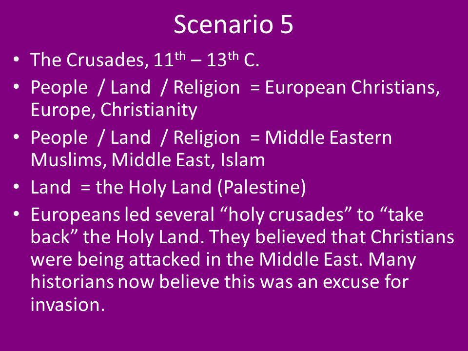 Scenario 5 The Crusades, 11 th – 13 th C.