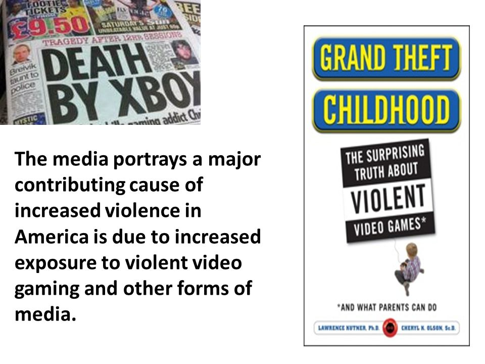 The media portrays a major contributing cause of increased violence in America is due to increased exposure to violent video gaming and other forms of media.