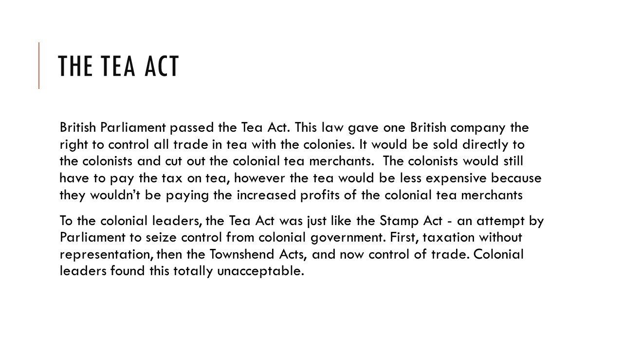 THE TEA ACT British Parliament passed the Tea Act.