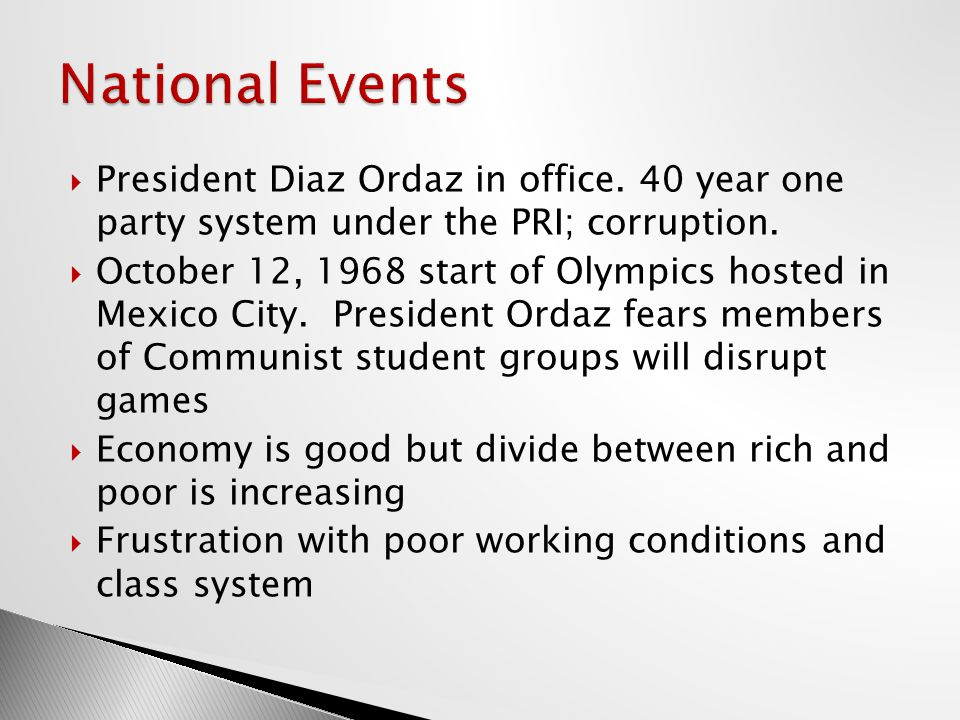  President Diaz Ordaz in office. 40 year one party system under the PRI; corruption.