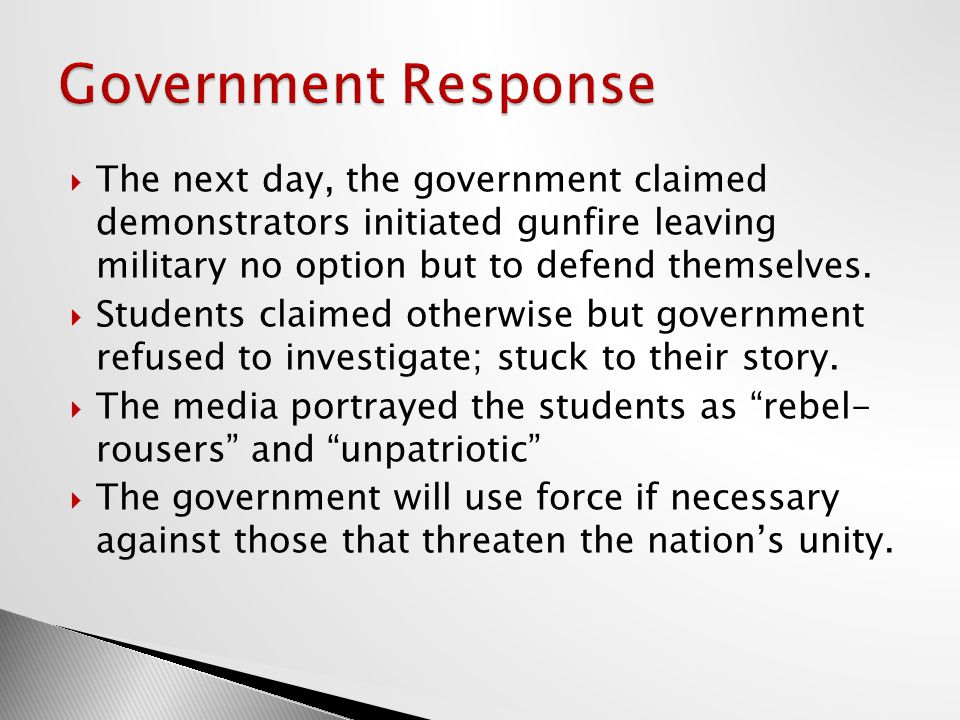  The next day, the government claimed demonstrators initiated gunfire leaving military no option but to defend themselves.