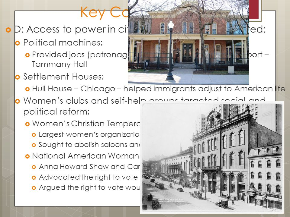Key Concept 6.2 I  D: Access to power in cities was unequally distributed:  Political machines:  Provided jobs (patronage), food, and $ for politic