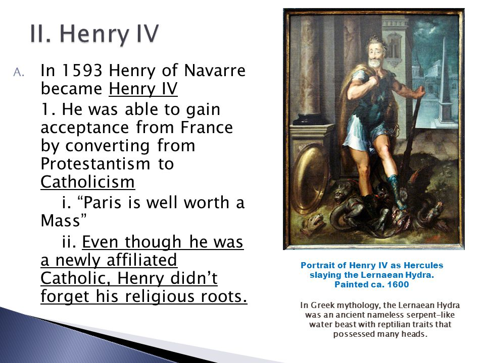2.Even though he was a newly affiliated Catholic, Henry didn't forget his religious roots.