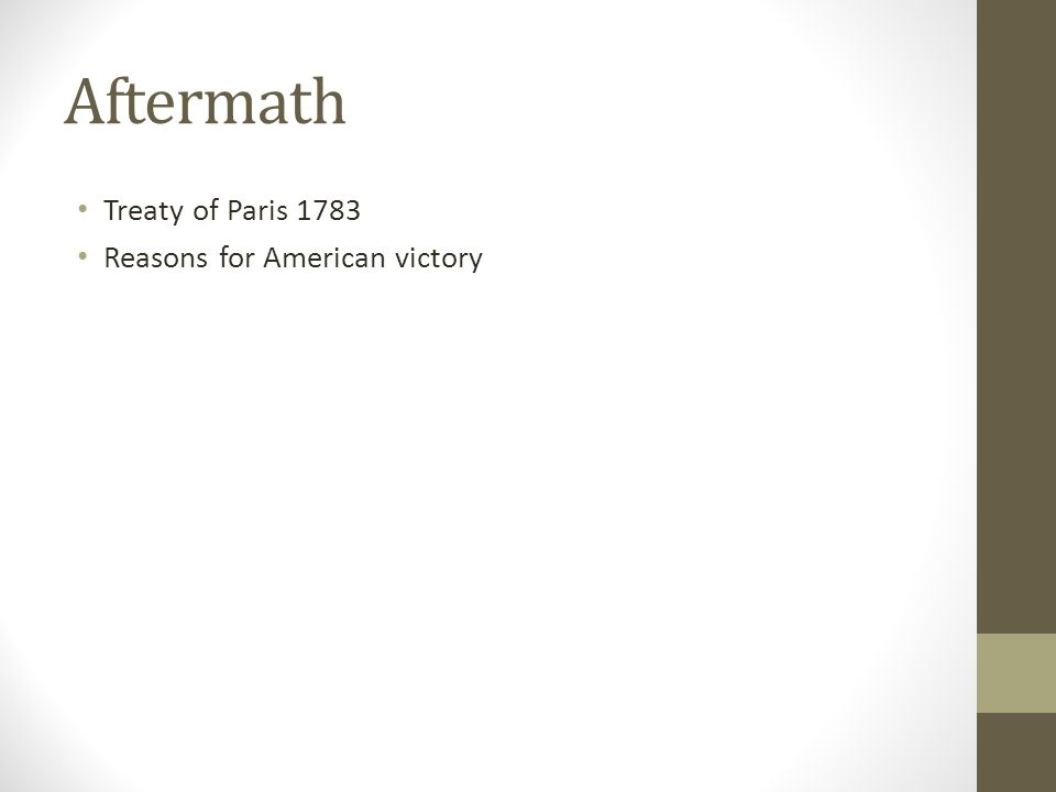 Aftermath Treaty of Paris 1783 Reasons for American victory
