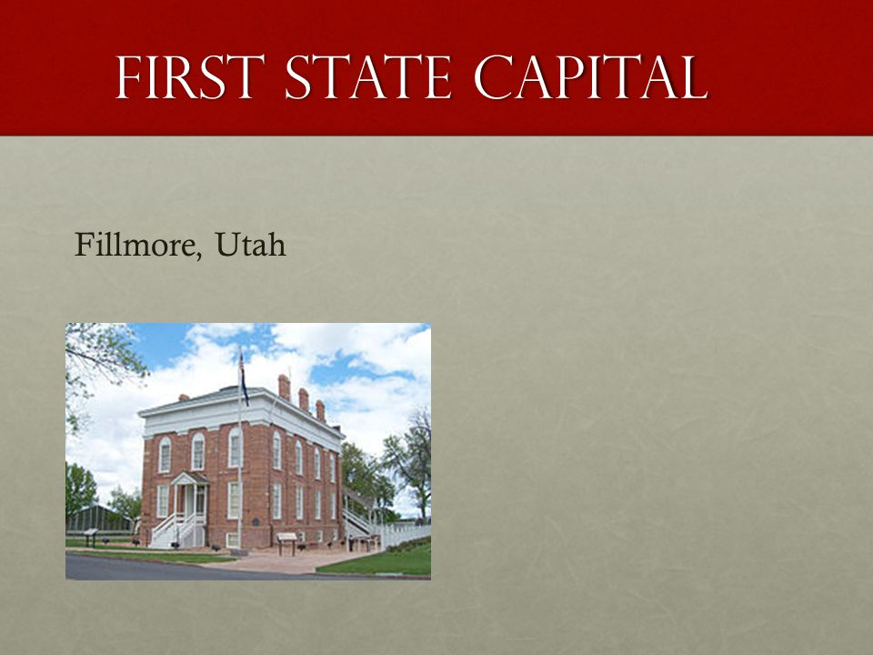 First State Capital Fillmore, Utah