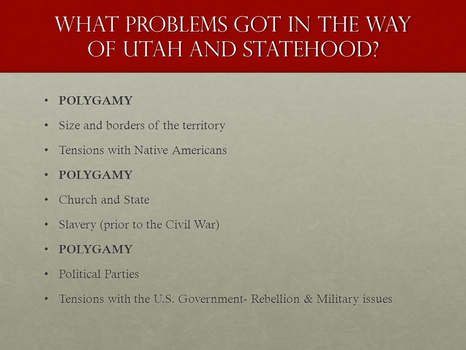 What problems got in the way of Utah and STATEHOOD.