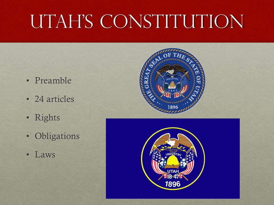 Utah's Constitution PreamblePreamble 24 articles24 articles RightsRights ObligationsObligations LawsLaws
