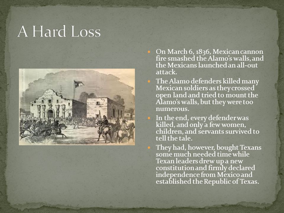 On March 6, 1836, Mexican cannon fire smashed the Alamo's walls, and the Mexicans launched an all-out attack. The Alamo defenders killed many Mexican