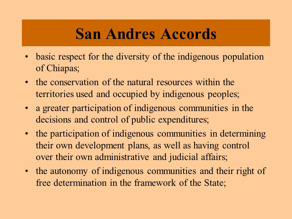 San Andres Accords basic respect for the diversity of the indigenous population of Chiapas; the conservation of the natural resources within the terri