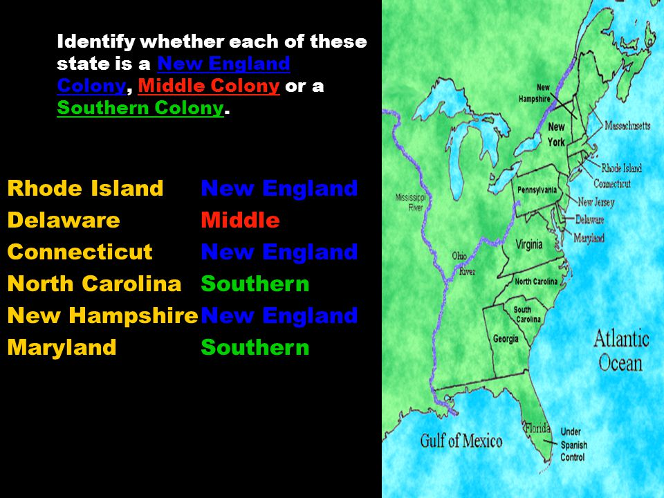 Rhode Island Delaware Connecticut North Carolina New Hampshire Maryland Identify whether each of these state is a New England Colony, Middle Colony or a Southern Colony.
