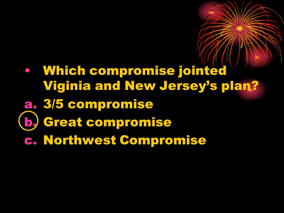 Which compromise jointed Viginia and New Jersey's plan.