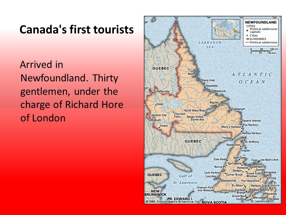 Canada s first tourists Arrived in Newfoundland.
