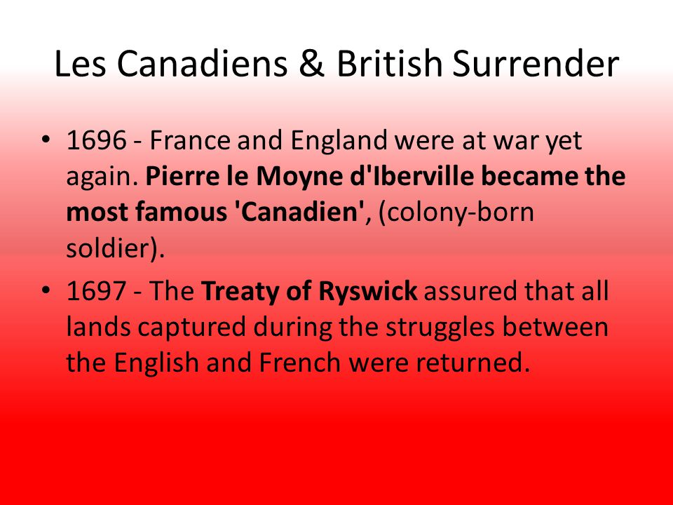 Les Canadiens & British Surrender 1696 - France and England were at war yet again.
