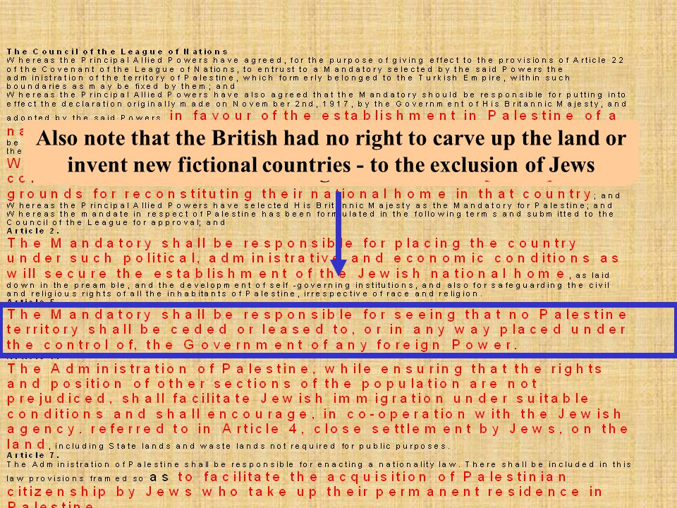 Following World War One, The League of Nations gave Britain a mandate to govern 'palestine'.