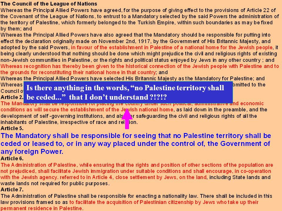This is an abbreviated version of the Mandate given to Britain over Palestine Note the emphasis placed on encouragement of Jewish settlement and Jewis