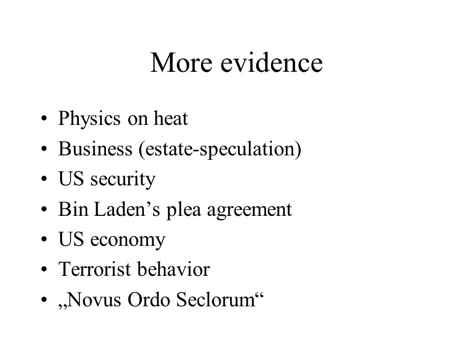 "More evidence Physics on heat Business (estate-speculation) US security Bin Laden's plea agreement US economy Terrorist behavior ""Novus Ordo Seclorum"