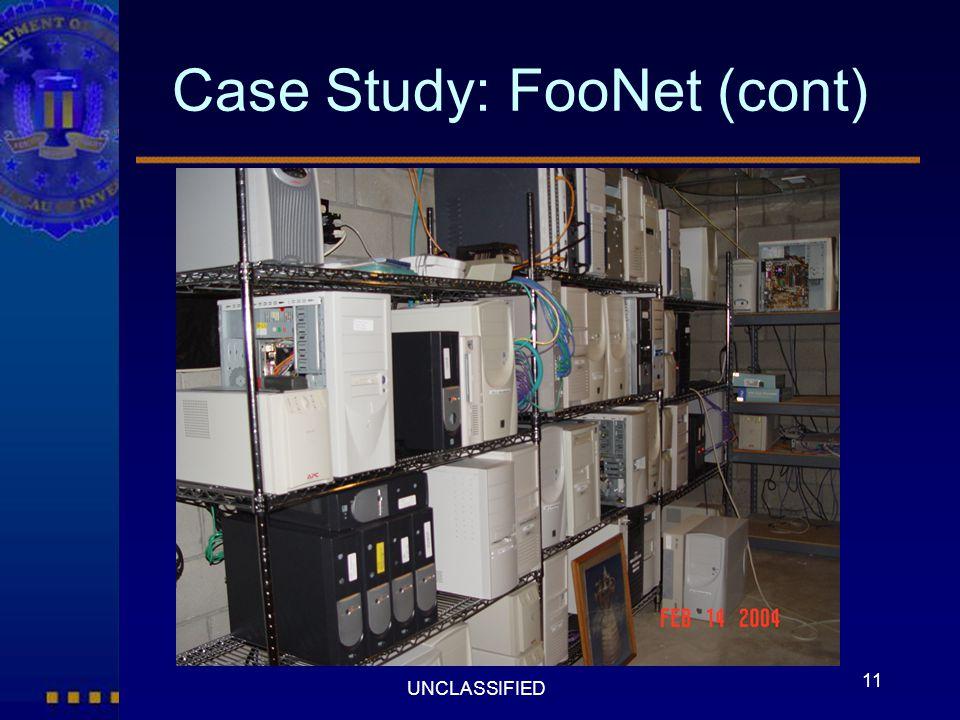11 UNCLASSIFIED Case Study: FooNet (cont)