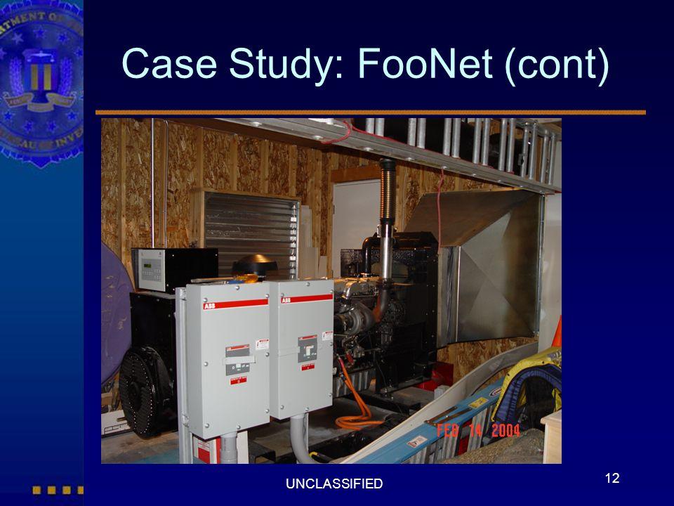 12 UNCLASSIFIED Case Study: FooNet (cont)