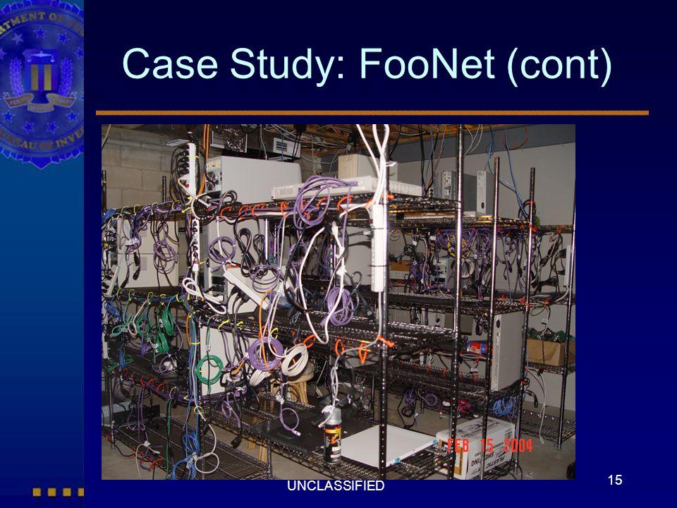 15 UNCLASSIFIED Case Study: FooNet (cont)