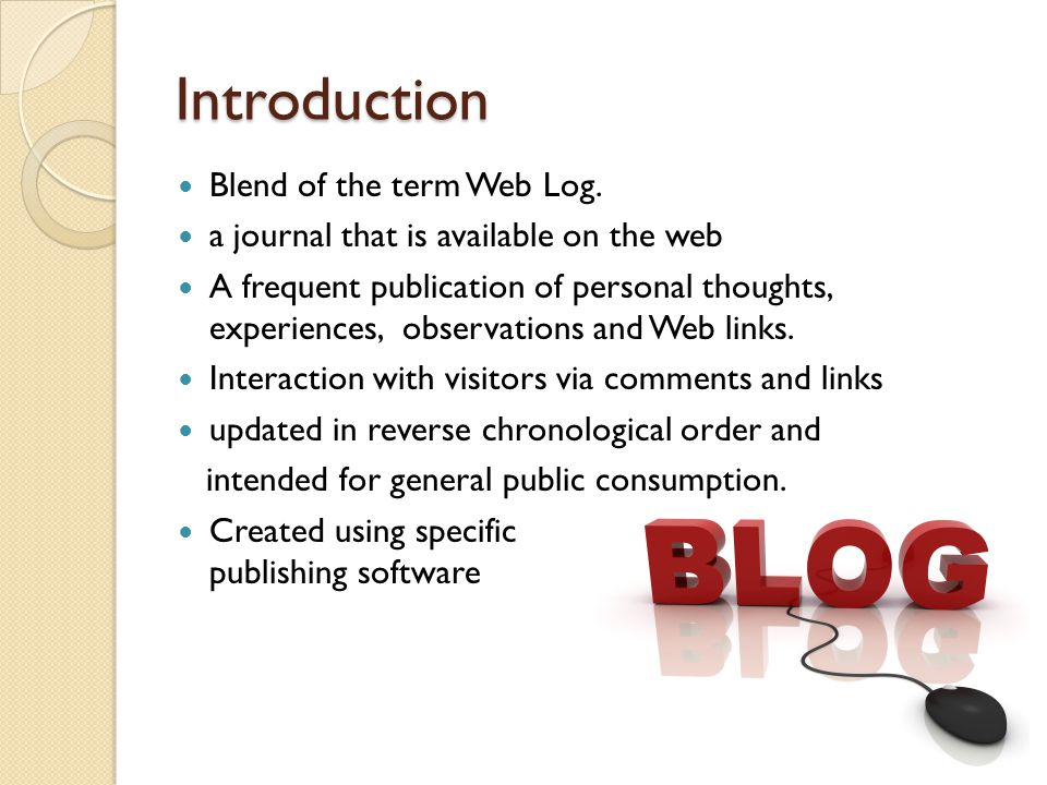 Introduction Blend of the term Web Log.