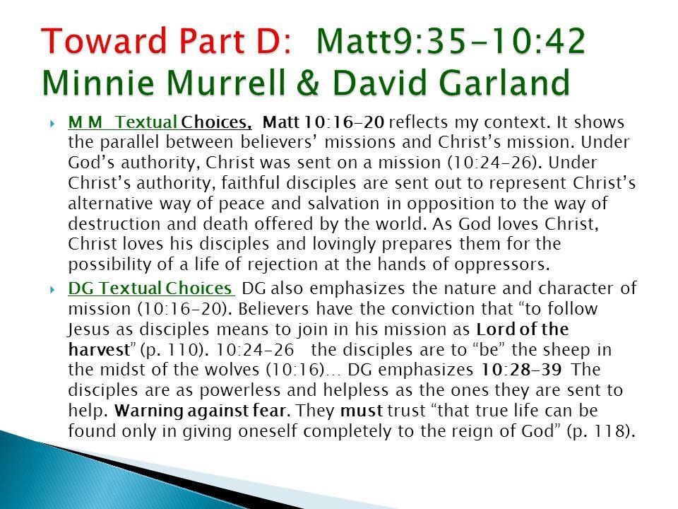 M M Textual Choices, Matt 10:16-20 reflects my context.