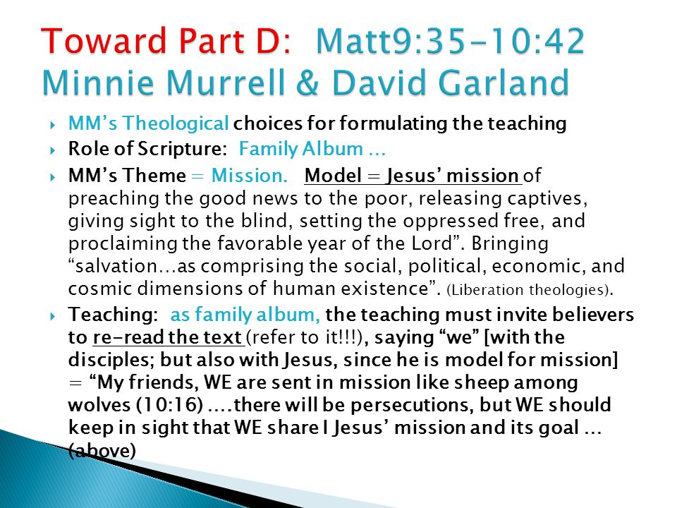  MM's Theological choices for formulating the teaching  Role of Scripture: Family Album …  MM's Theme = Mission.