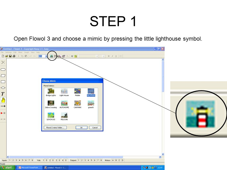STEP 1 Open Flowol 3 and choose a mimic by pressing the little lighthouse symbol.