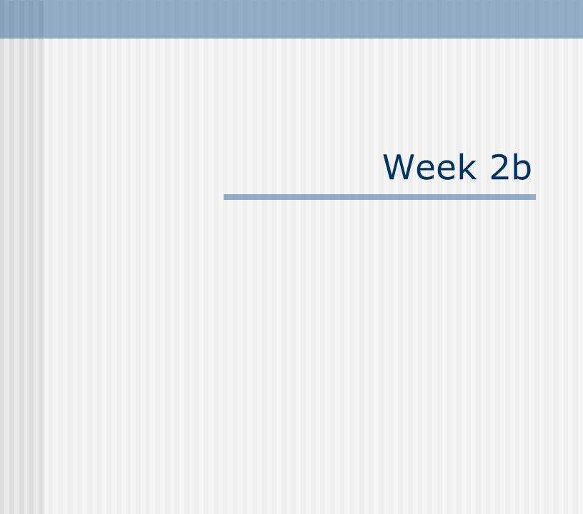 Week 2b