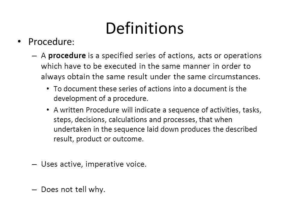 General Steps in Procedure Development Define scope Develop flowchart, if needed Document (write) steps Responsible person test steps Outside person test steps Refine Publish