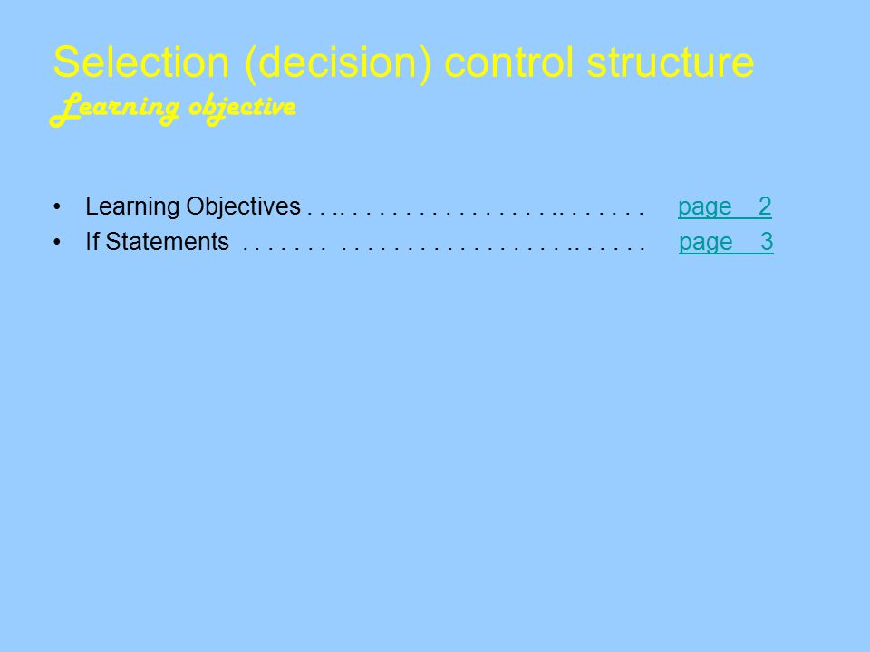 Selection (decision) control structure Learning objective Learning Objectives...........................
