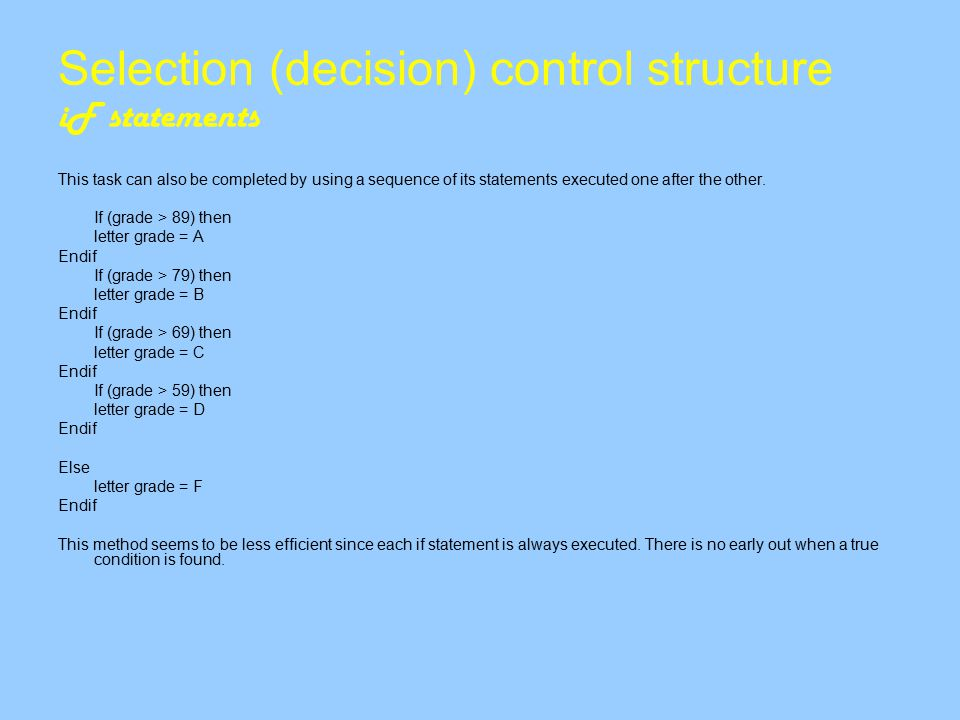 Selection (decision) control structure iF statements This task can also be completed by using a sequence of its statements executed one after the other.