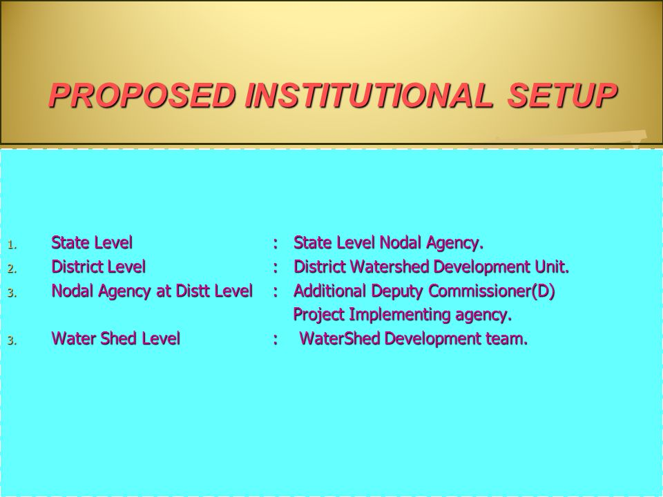 PROPOSED INSTITUTIONAL SETUP 1. State Level: State Level Nodal Agency.