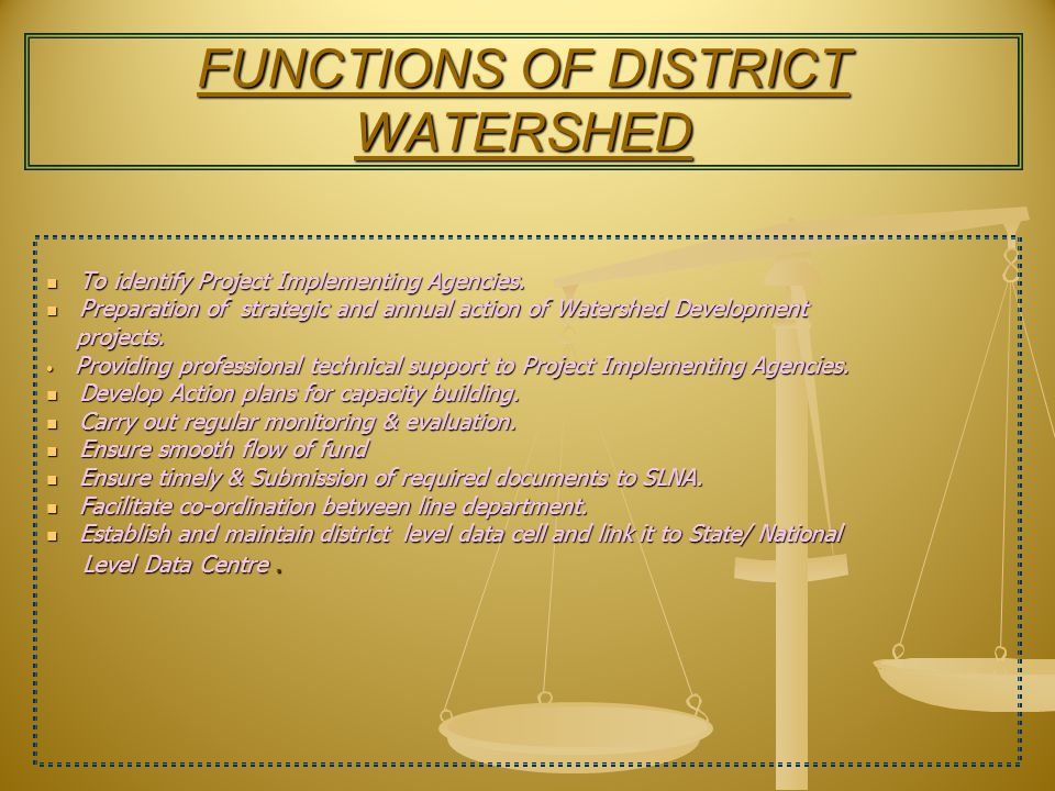 FUNCTIONS OF DISTRICT WATERSHED To identify Project Implementing Agencies.
