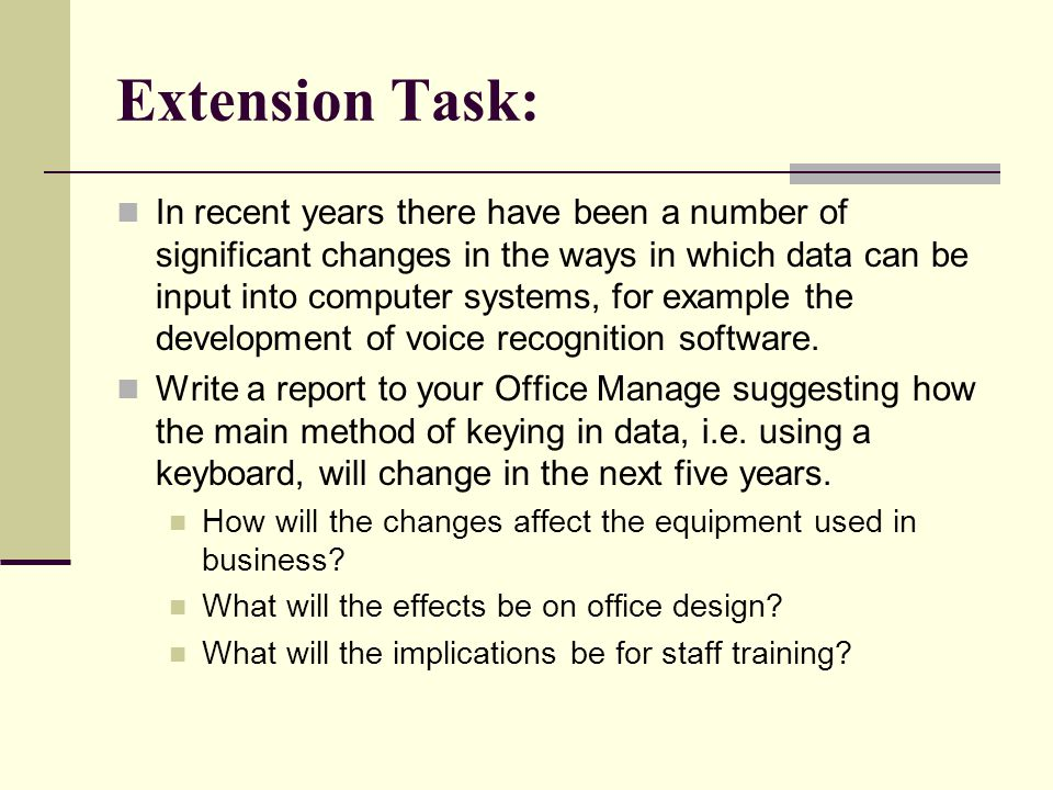 Extension Task: In recent years there have been a number of significant changes in the ways in which data can be input into computer systems, for exam