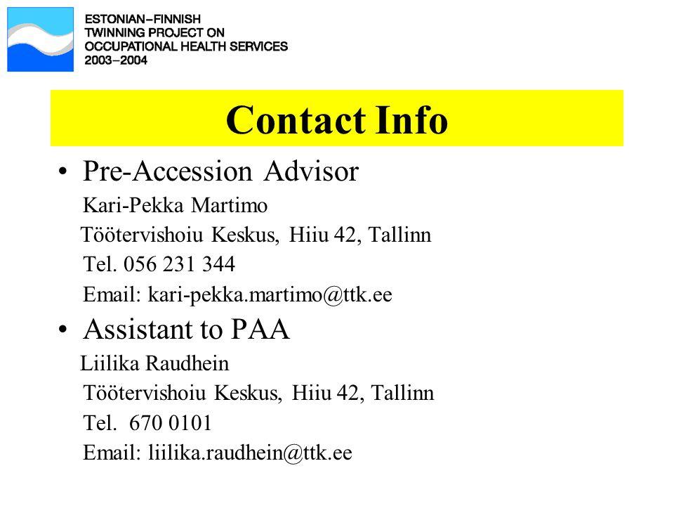 Contact Info Pre-Accession Advisor Kari-Pekka Martimo Töötervishoiu Keskus, Hiiu 42, Tallinn Tel.