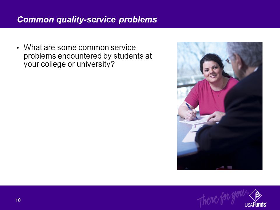 What are some common service problems encountered by students at your college or university? 10 Common quality-service problems