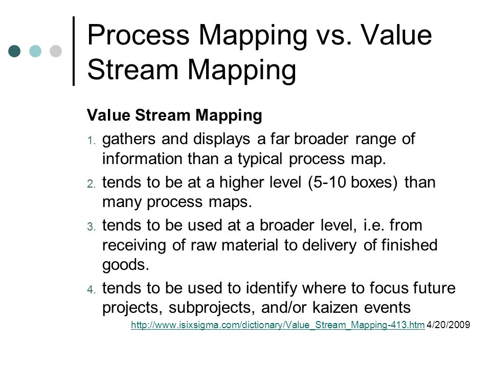 Process Mapping vs. Value Stream Mapping Value Stream Mapping 1.