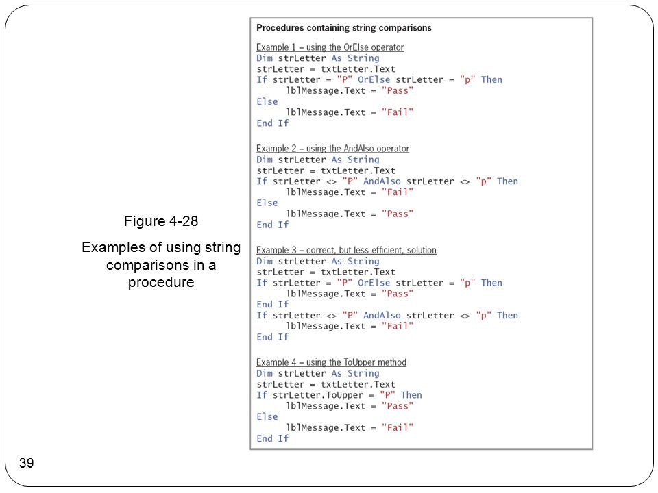 39 Figure 4-28 Examples of using string comparisons in a procedure
