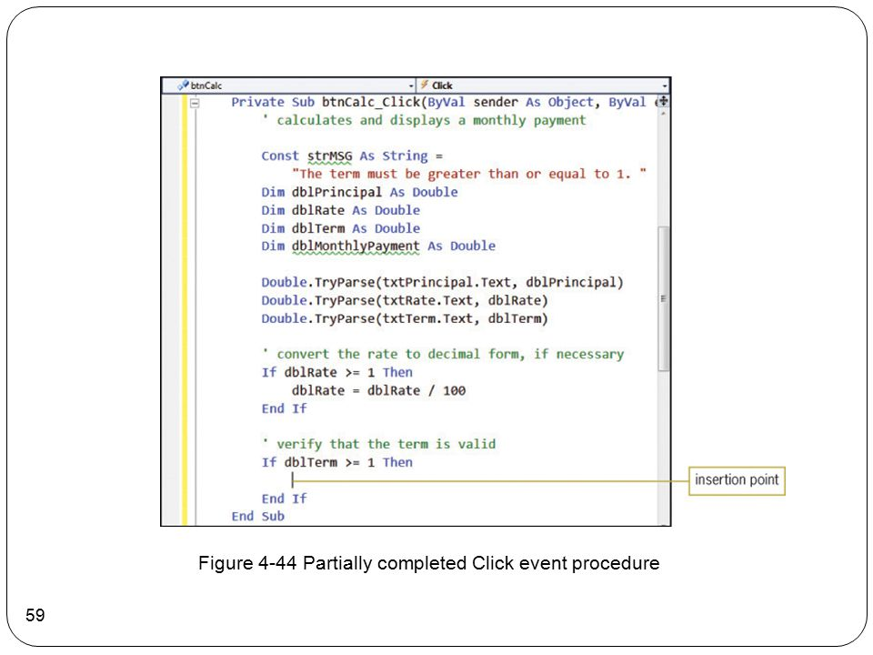 59 Figure 4-44 Partially completed Click event procedure