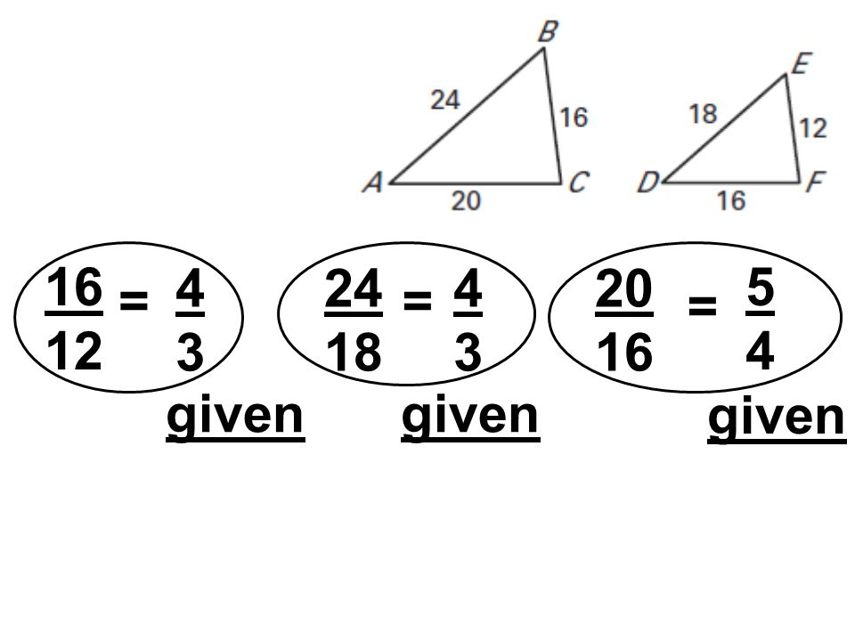 16 12 = 4343 24 18 = 4343 = 5454 20 16 given
