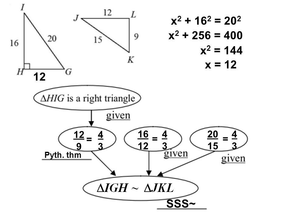 x 2 + 16 2 = 20 2 x 2 + 256 = 400 x 2 = 144 x = 12 12 9 = 4343 Pyth.
